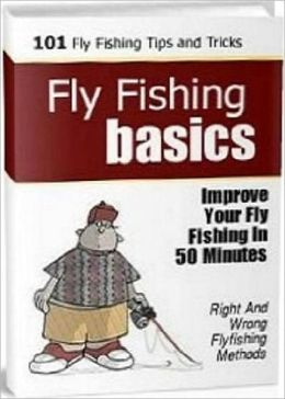 eBook about 101 Fly Fishing Tips and Tricks for Beginners