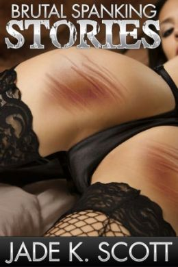 Brutal Spanking Stories - An Erotic Story Collection