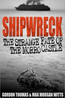 SHIPWRECK: THE STRANGE FATE OF MORRO CASTLE