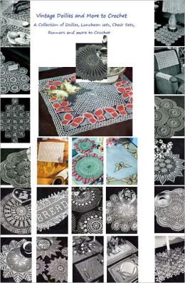 Vintage Doilies to Crochet - A Collection of Doilies, Runners, Placemats, Runners Crochet Patterns from the 1940's and 1950's