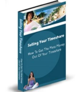 Selling Your Timeshare: How To Get the Most Out Of Your Timeshares