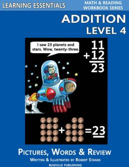 Addition Level 4 for Kindergarten, Grade 1 and Grade 2 (Learning Essentials Math & Reading Workbook Series)