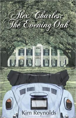 Alex Charles: The Evening Oak Expanded Edition