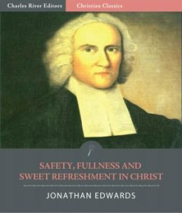 Safety, Fullness and Sweet Refreshment in Christ (Illustrated)