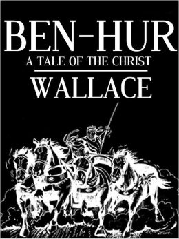 BEN-HUR. - A Tale of the Christ (All Time Best Selling Novel)