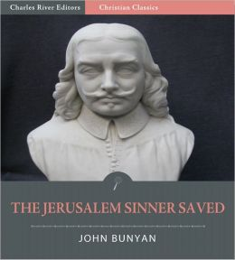 The Jerusalem Sinner Saved (Illustrated)