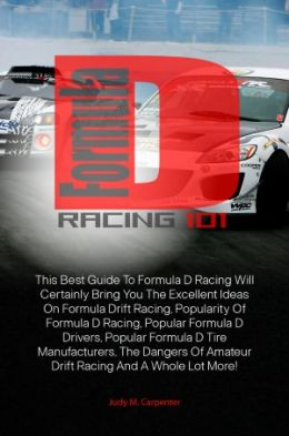 Formula D Racing 101: This Best Guide To Formula D Racing Will Certainly Bring You The Excellent Ideas On Formula Drift Racing, Popularity Of Formula D Racing, Popular Formula D Drivers, Popular Formula D Tire Manufacturers, The Dangers Of Amateur Drift