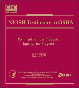 NIOSH Testimony to OSHA - Comments on the Proposed Ergonomics Program
