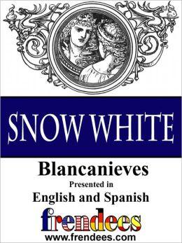 Snow White Blancanieves Presented by Frendees Dual Language English/Spanish
