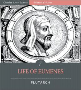 Plutarch's Lives: Life of Eumenes (Illustrated)