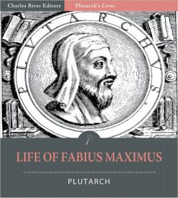 Plutarch's Lives: Life of Fabius Maximus (Illustrated)