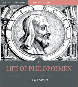 Plutarch's Lives: Life of Philopoemen (Illustrated)