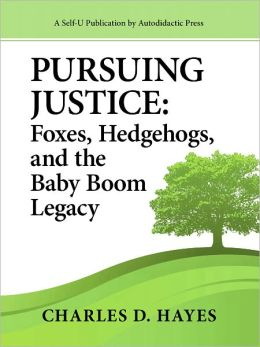 Pursuing Justice: Foxes, Hedgehogs, and the Baby-Boom Legacy