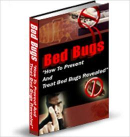 Bed Bugs: How to Prevent And Treat Bed Bugs