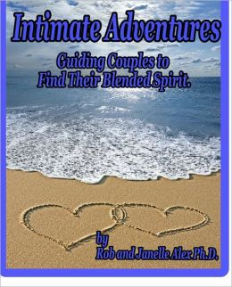 Intimate Adventures - Guiding Couples to Find Their Blended Spirit