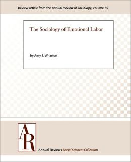 The Sociology of Emotional Labor