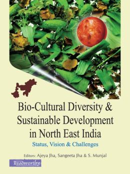 Bio-Cultural Diversity and Sustainable Development in North East India