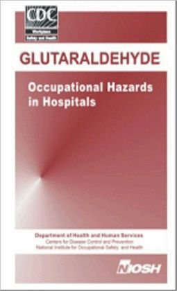 Glutaraldehyde - Occupational Hazards in Hospitals