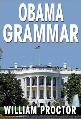 OBAMA GRAMMAR: Using the President's Bloopers to Improve Your English