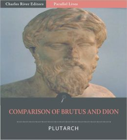 Parallel Lives: Comparison of Dion and Brutus (Illustrated)