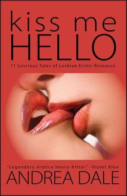 Kiss Me Hello: Lesbian Erotic Romance