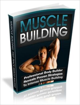 Muscle Building - Professional Body Builder Reveals Proven Strategies To Intense Muscle Building