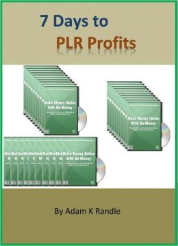 7 Days to PLR Profits: Find Your Way to Profitability in Just a Week