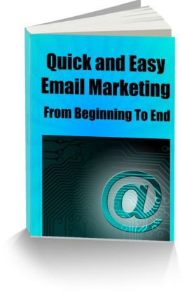 Quick and Easy Email Marketing From Beginning to End