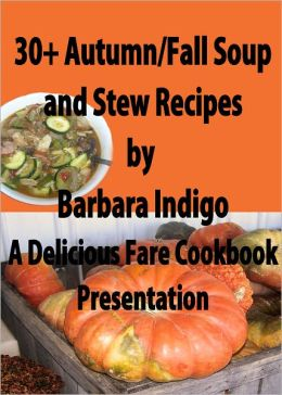 30+ Autumn Fall Soup and Stew Recipes - A Delicious Fare Cookbook