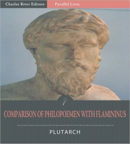 Parallel Lives: Comparison of Philopoemen with Flamininus (Illustrated)