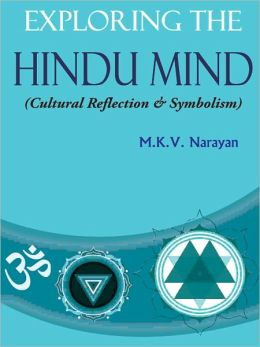 Exploring the Hindu Mind (Cultural Reflections and Symbolisms)