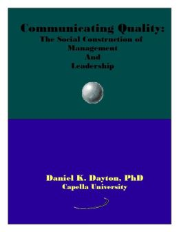 Communicating Quality: The Social Construction of Management and Leadership