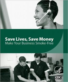Save Lives, Save Money: Make Your Business Smoke-Free