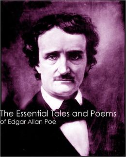 The Essential Tales and Poems of Edgar Allan Poe (Complete Annotated Collection)