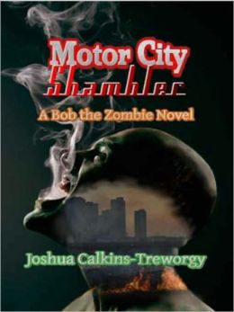 Motor City Shambler: A Bob the Zombie Novel