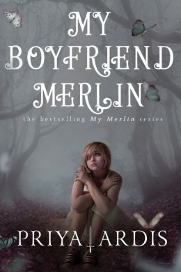 My Boyfriend Merlin: Book 1, My Merlin Series