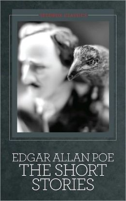 Edgar Allan Poe; The Short Stories [Illustrated]