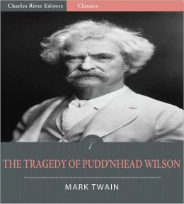 The Tragedy of Pudd'nhead Wilson (Illustrated)