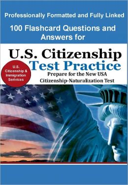 100 Flashcard Questions and Answers for U.S. Citizenship Test Practice