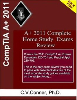 CompTIA A+ 2011 Complete Home Study Exams Review