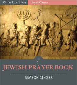 Jewish Prayer Book (The Authorized Daily Prayer Book) (Illustrated)