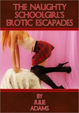 Naughty School Girl Erotic Escapades