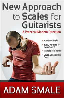 New Approach to Scales for Guitarists: A Practical Modern Direction