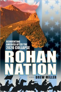 Rohan Nation: Reinventing America after the 2020 Collapse