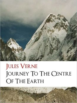 A Journey to the Center of the Earth (All Time Worldwide Bestseller by JULES VERNE) Complete Unabridged English NOOKBook Special Edition BY JULES VERNE (Author of Around the World in Eighty Days & Twenty Thousand Leagues Under the Sea) SCIENCE FICTION