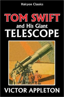 Tom Swift and His Giant Telescope [Tom Swift #39]
