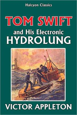 Tom Swift and His Electronic Hydrolung [Tom Swift Jr. #18]
