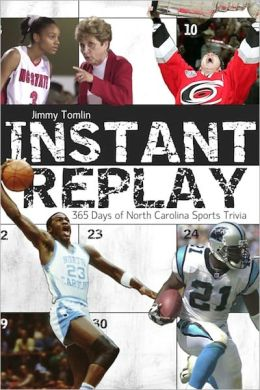 Instant Replay: 365 Days of North Carolina Sports Trivia