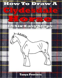 How To Draw A Clydesdale Horse In Six Easy Steps