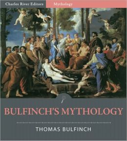 Bulfinch's Mythology - The Age of Fable / The Age of Chivalry / Legends of Charlemagne